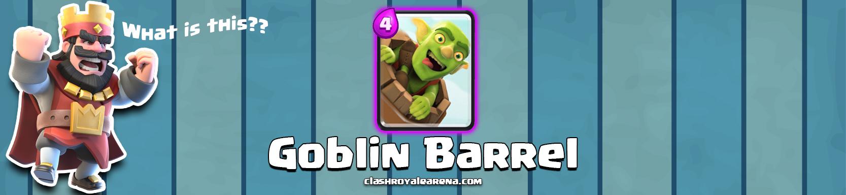 Goblin Barrel Clash Royale