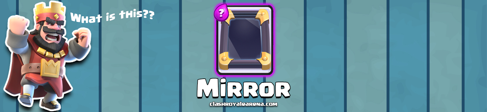 Mirror Clash Royale