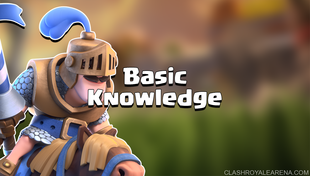 Clash Royale Basic Knowledge