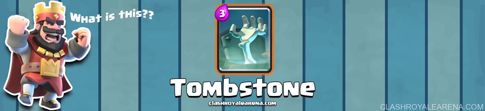 Tombstone Clash Royale