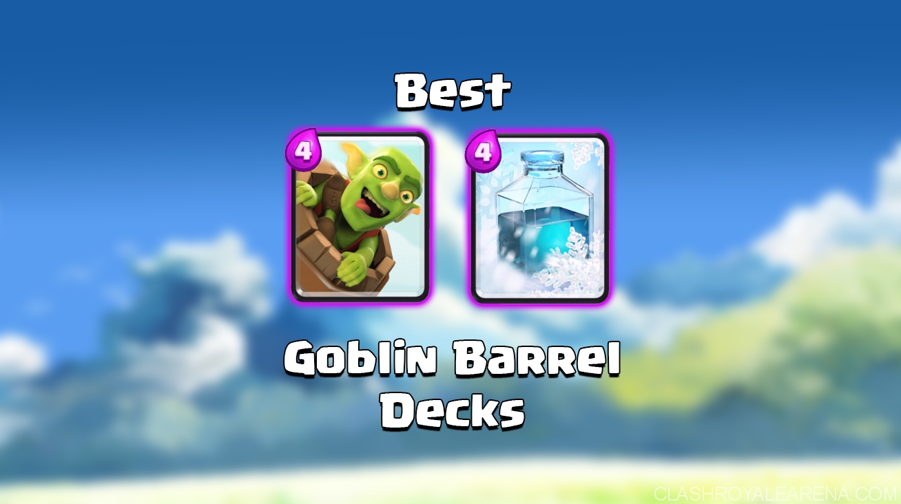 best goblin barrel decks