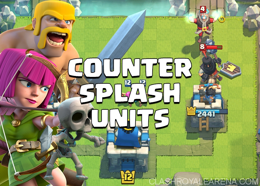 Counter Splash Damageing Units in Clash Royale