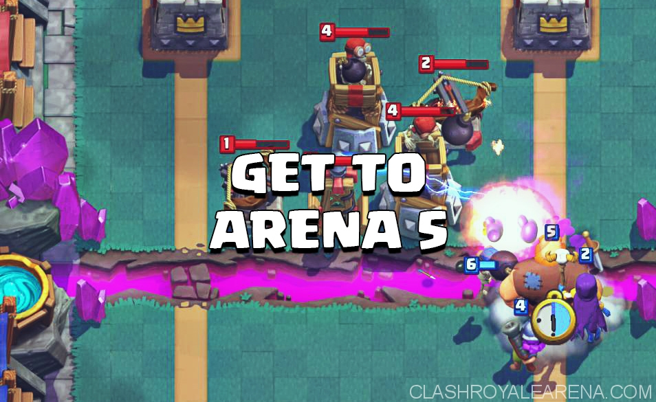 Get to Arena 5 in Clash Royale