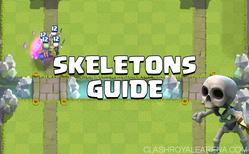 Skeletons Guide Clash Royale