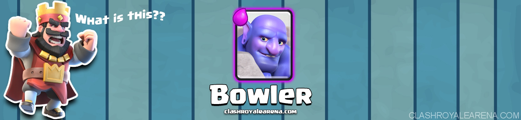 Clash Royale Bowler