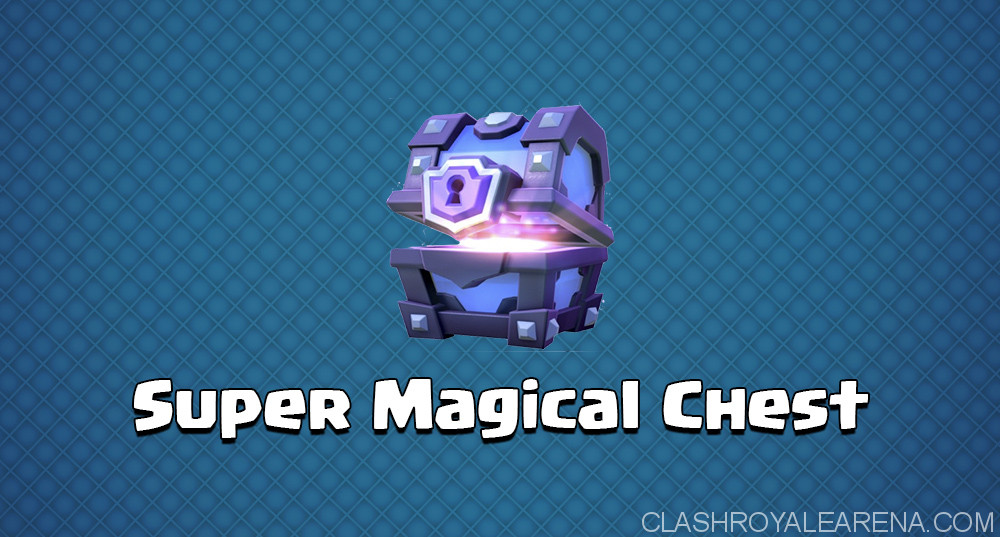 Clash Royale Super Magical Chest