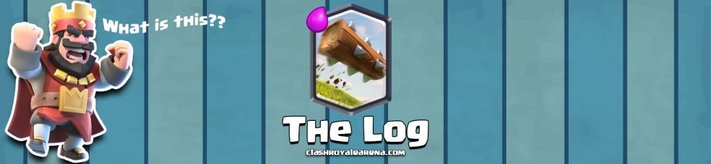 The Log Clash Royale