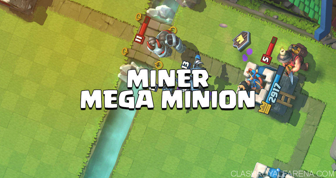 Super Aggressive Miner Mega Minion Deck Clash Royale Guides