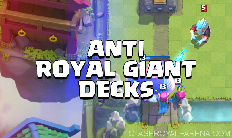 Best Anti-Royal Giant Decks