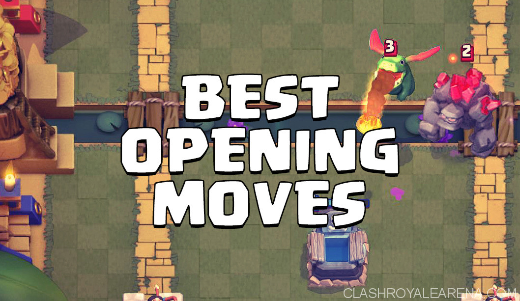 best opening moves in Clash Royale