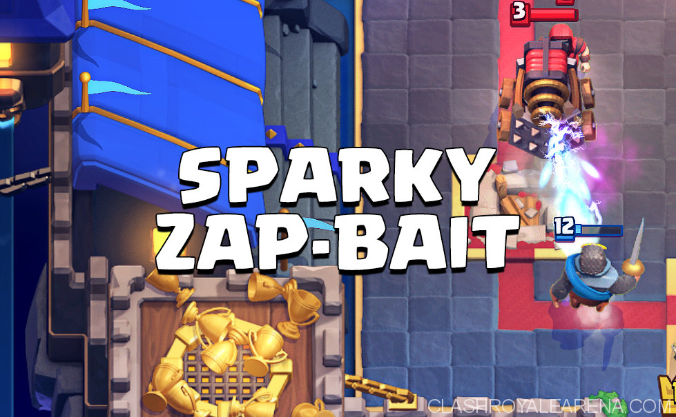 Sparky Zap Bait Sparky Is Life Clash Royale Guides