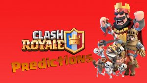 Clash Royale Predictions