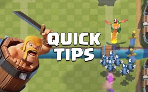 Quick Tips about Clash Royale