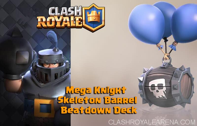 Mega Knight Skeleton Barrel Beatdown Deck